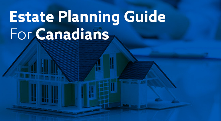 Simple Estate Planning Guide For Canadians
