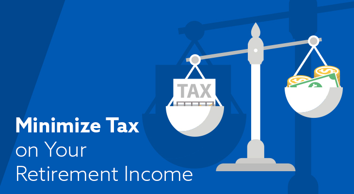 A Step by Step Guide to Minimize Retirement Taxes