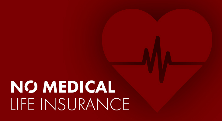 The Benefits Of No Medical Life Insurance